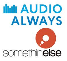 Audio Always and Somethin' Else